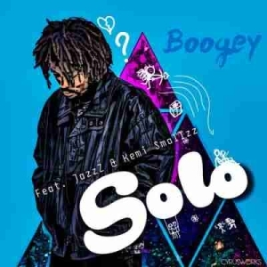 Boogey - Solo Ft. JazzZ & Kemi Smallzz